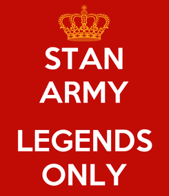 Poster: STAN ARMY  LEGENDS ONLY