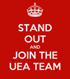 Poster: STAND OUT AND JOIN THE UEA TEAM