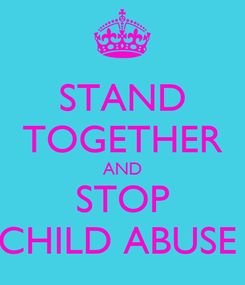 Poster: STAND TOGETHER AND STOP CHILD ABUSE