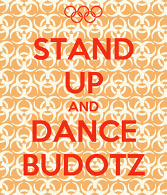 Poster: STAND UP AND DANCE BUDOTZ