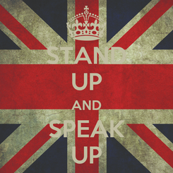 Poster: STAND UP AND SPEAK UP