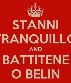 Poster: STANNI TRANQUILLO AND BATTITENE O BELIN