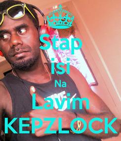 Poster: Stap isi Na Lavim KEPZLOCK