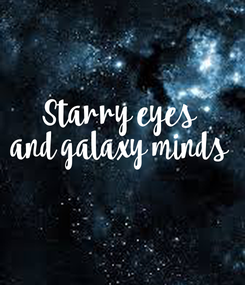 Poster: Starry eyes and galaxy minds