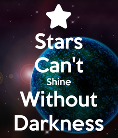 Poster: Stars Can't Shine Without Darkness