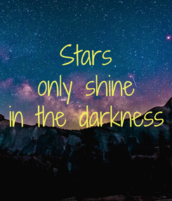 Poster: Stars only shine in the darkness