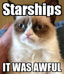 Poster: Starships IT WAS AWFUL