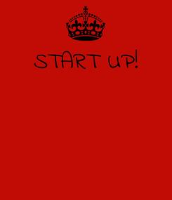 Poster: START UP!