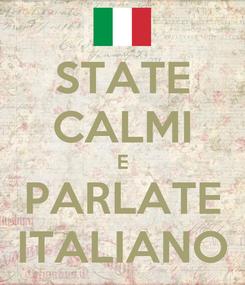 Poster: STATE CALMI E PARLATE ITALIANO