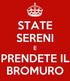 Poster: STATE SERENI E PRENDETE IL BROMURO