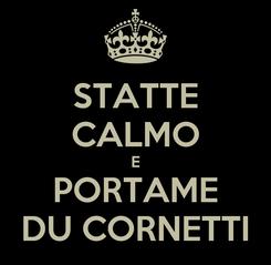 Poster: STATTE CALMO E PORTAME DU CORNETTI