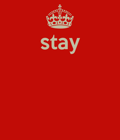 Poster: stay