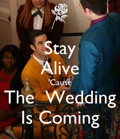 Poster: Stay Alive 'Cause The  Wedding Is Coming