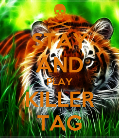 Poster: STAY AND PLAY KILLER TAG