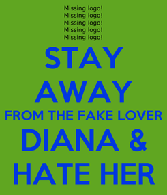 Poster: STAY AWAY FROM THE FAKE LOVER DIANA & HATE HER