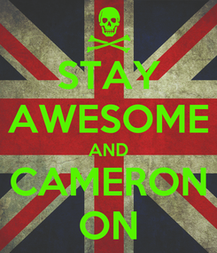 Poster: STAY AWESOME AND CAMERON ON