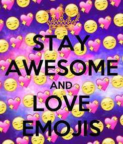 Poster: STAY AWESOME AND LOVE EMOJIS