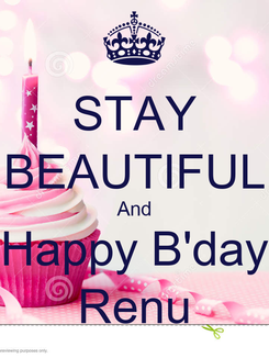 Poster: STAY BEAUTIFUL And Happy B'day Renu