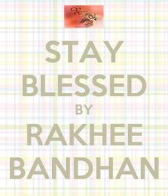 Poster: STAY BLESSED BY RAKHEE BANDHAN