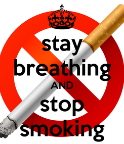 Poster: stay breathing AND stop smoking