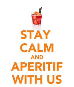 Poster: STAY  CALM AND APERITIF WITH US