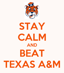 Poster: STAY CALM AND BEAT TEXAS A&M