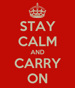 Poster: STAY CALM AND CARRY ON