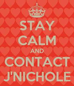 Poster: STAY CALM AND CONTACT J'NICHOLE