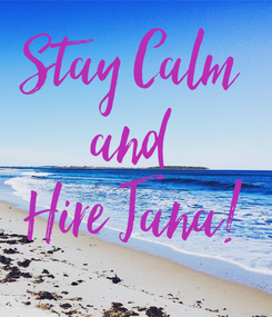 Poster: Stay Calm  and  Hire Jana!