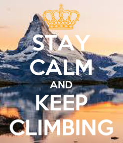 Poster: STAY CALM AND KEEP CLIMBING
