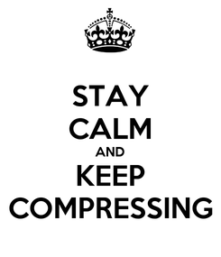 Poster: STAY CALM AND KEEP COMPRESSING