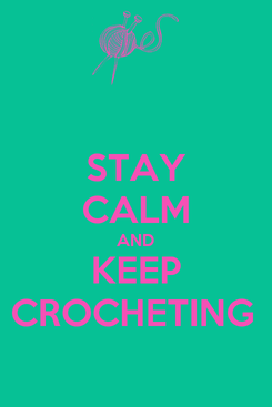 Poster: STAY CALM AND KEEP CROCHETING