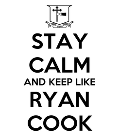 Poster: STAY CALM AND KEEP LIKE RYAN COOK
