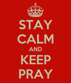 Poster: STAY CALM AND KEEP PRAY