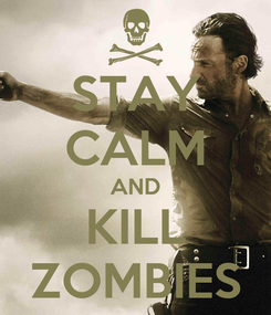 Poster: STAY CALM AND KILL ZOMBIES