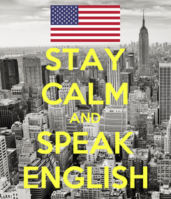 Poster: STAY CALM AND SPEAK ENGLISH