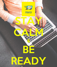 Poster: STAY CALM & BE READY