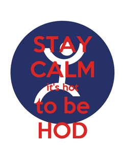 Poster: STAY CALM it's hot to be HOD