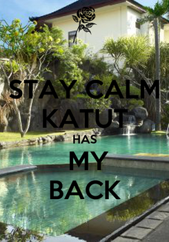 Poster: STAY CALM KATUT HAS  MY BACK