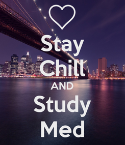 Poster: Stay Chill AND Study Med