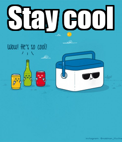 Poster: Stay cool