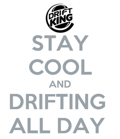 Poster: STAY COOL AND DRIFTING  ALL DAY