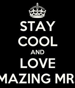 Poster: STAY COOL AND LOVE 8AMAZING MRJHS