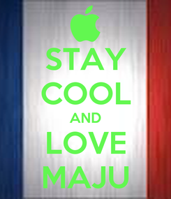 Poster: STAY COOL AND LOVE MAJU