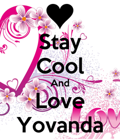 Poster: Stay Cool And Love Yovanda