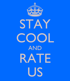 Poster: STAY COOL AND RATE US