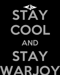 Poster: STAY COOL AND STAY WARJOY