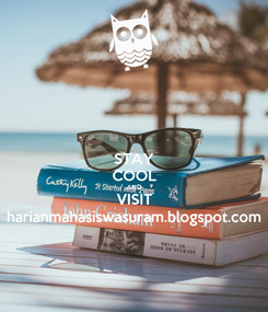 Poster: STAY COOL AND VISIT harianmahasiswasuram.blogspot.com