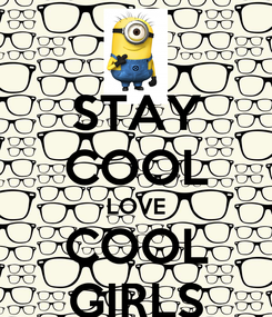 Poster: STAY COOL LOVE COOL GIRLS