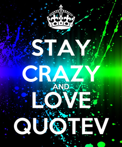 Poster: STAY CRAZY AND LOVE QUOTEV